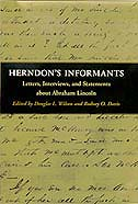 Herndon's Informants: Letters, Interviews, and Statements about Abraham Lincoln