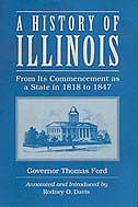 The History of Illinois by Governor Thomas Ford