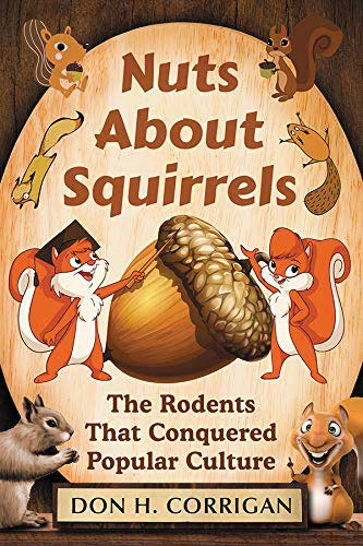 Book Cover - Nuts About Squirrels: The Rodents That Conquered Popular Culture