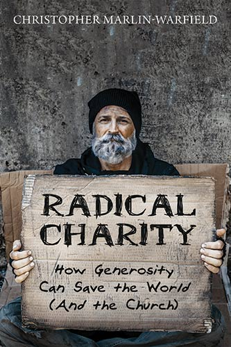 Book Cover - Radical Charity: How Generosity Can Save the World (And the Church)