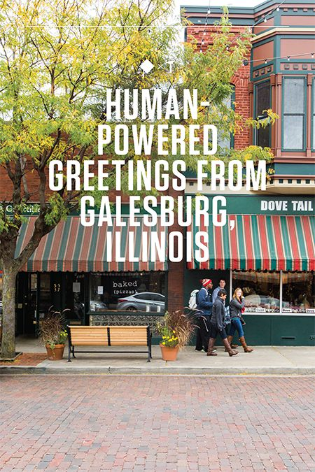 Human-Powered Greetings From Galesburg, Illinois